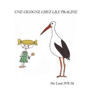 Une Cigogne chez Lily Praline Lucie Poum