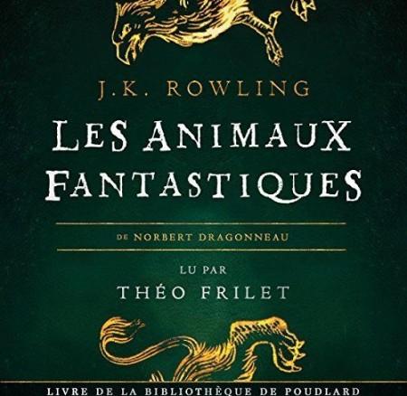 Les animaux fantastiques [Livre audio]