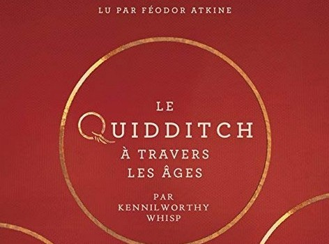 Le Quidditch à travers les âges [Livre Audible]
