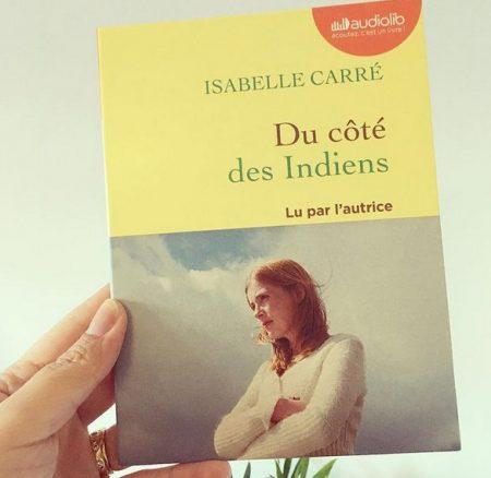 Chronique Prix AUDIOLIB: «Du côté des Indiens» de Isabelle CARRE